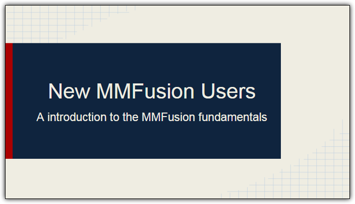 First slide of a tutorial for new MMFusion Users
